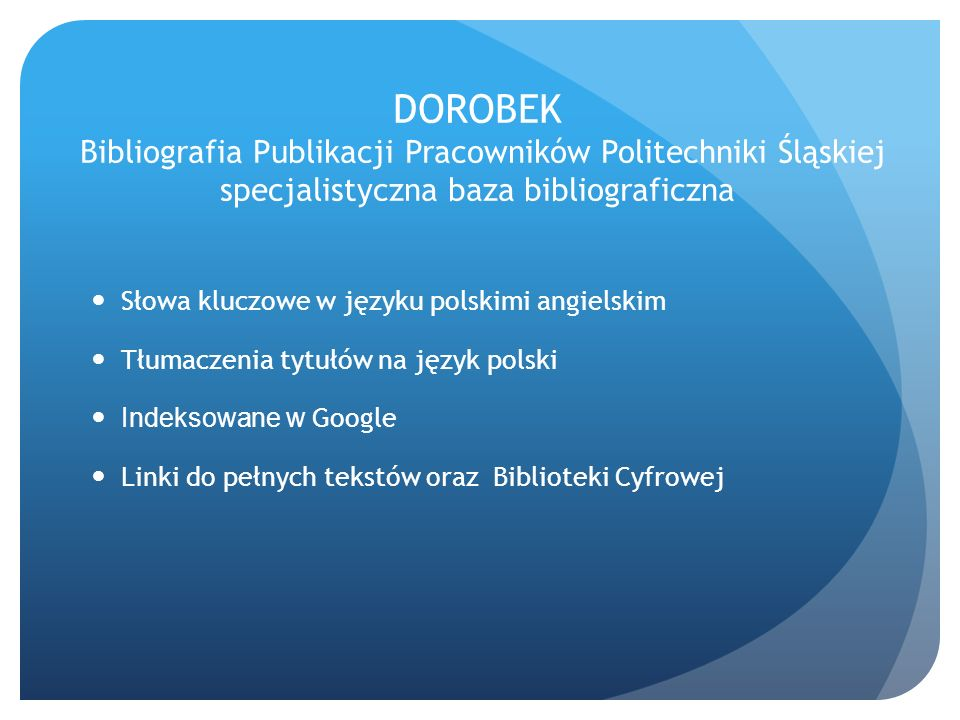 DOROBEK Bibliografia Publikacji Pracowników Politechniki Śląskiej specjalistyczna baza bibliograficzna