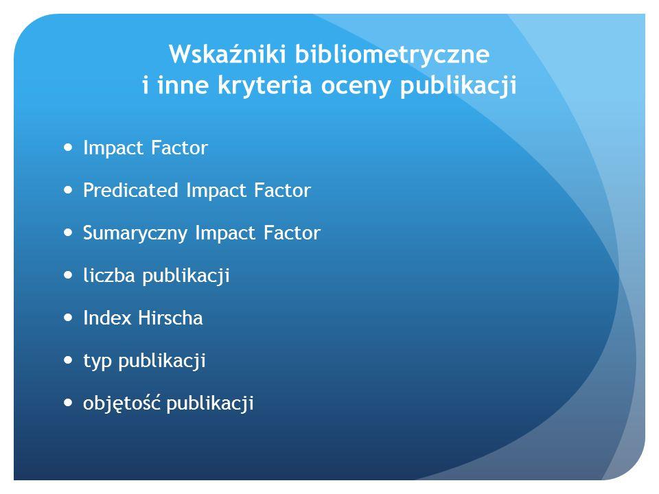 Wskaźniki bibliometryczne i inne kryteria oceny publikacji
