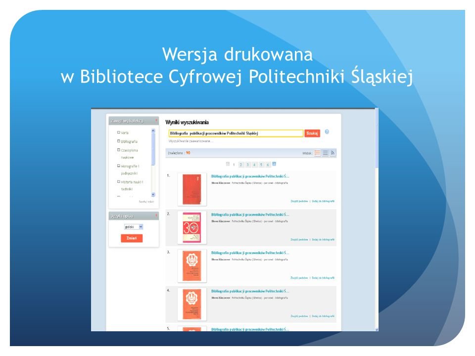 Wersja drukowana w Bibliotece Cyfrowej Politechniki Śląskiej