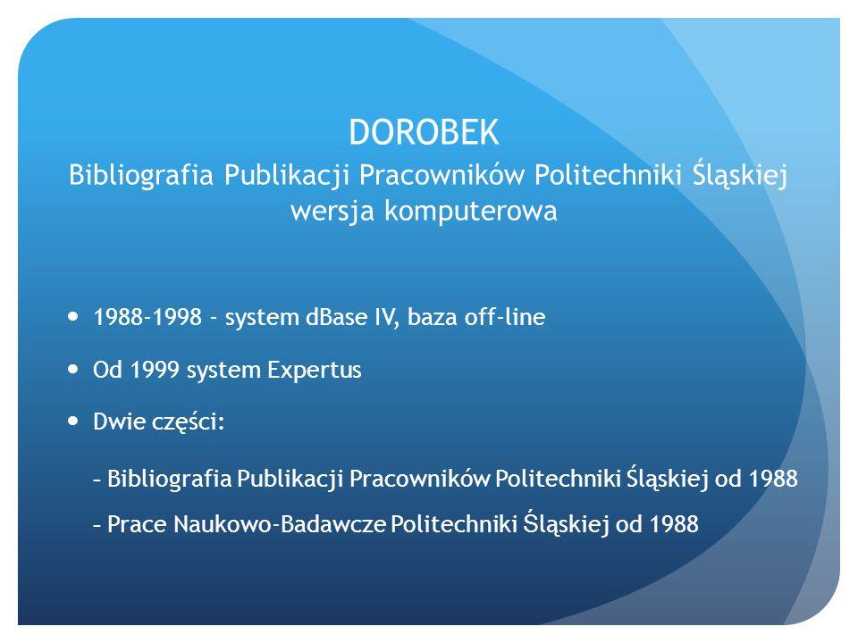 DOROBEK Bibliografia Publikacji Pracowników Politechniki Śląskiej wersja komputerowa