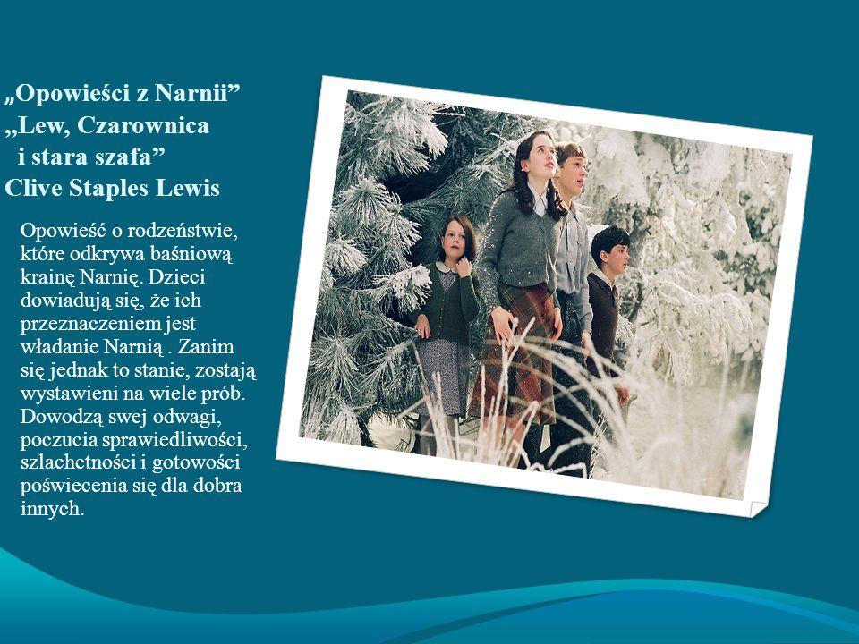 """""""Opowieści z Narnii """"Lew, Czarownica i stara szafa Clive Staples Lewis"""