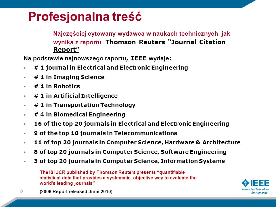 Profesjonalna treść Najczęściej cytowany wydawca w naukach technicznych jak wynika z raportu Thomson Reuters Journal Citation Report