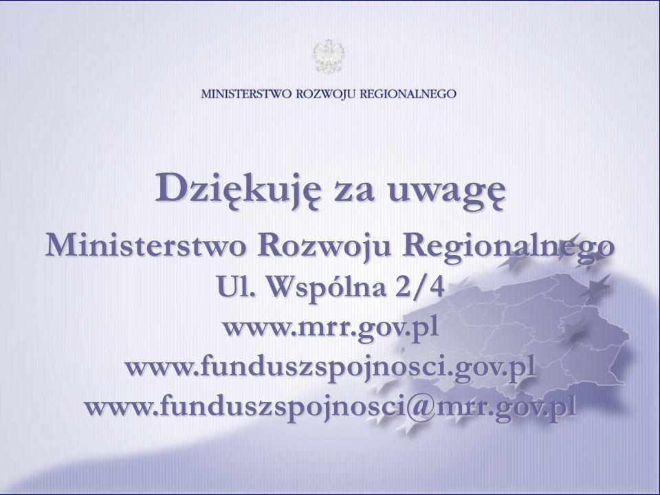Ministerstwo Rozwoju Regionalnego Ul. Wspólna 2/4 www.mrr.gov.pl www.funduszspojnosci.gov.pl