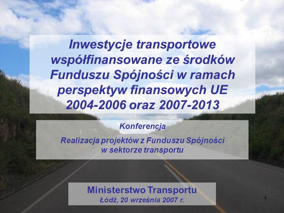 Inwestycje transportowe współfinansowane ze środków Funduszu Spójności w ramach perspektyw finansowych UE 2004-2006 oraz 2007-2013