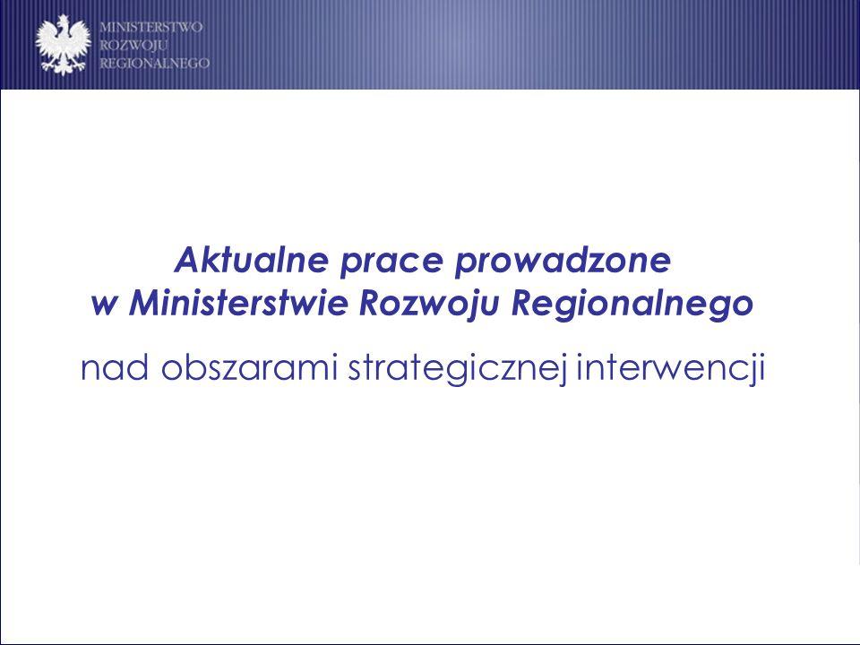 Aktualne prace prowadzone w Ministerstwie Rozwoju Regionalnego