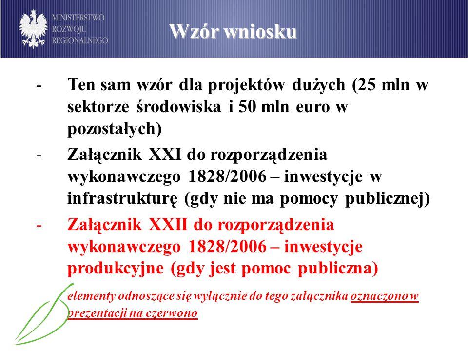 Wzór wniosku Ten sam wzór dla projektów dużych (25 mln w sektorze środowiska i 50 mln euro w pozostałych)