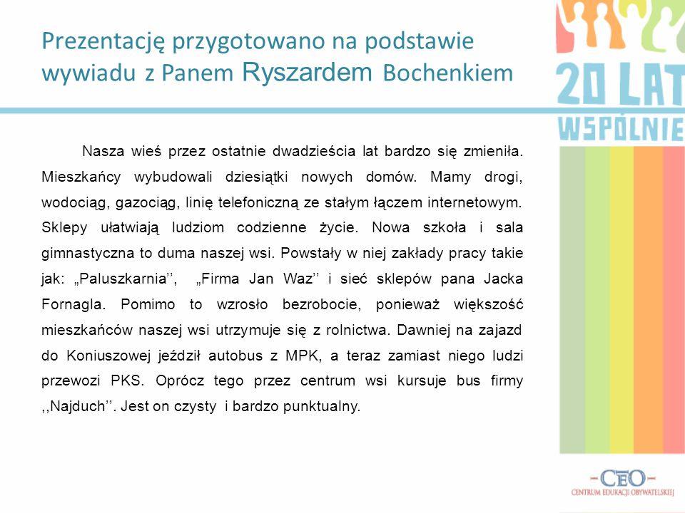Prezentację przygotowano na podstawie wywiadu z Panem Ryszardem Bochenkiem