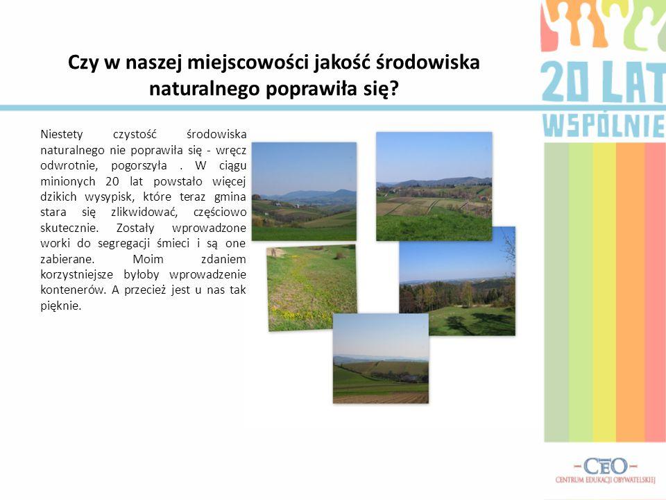 Czy w naszej miejscowości jakość środowiska naturalnego poprawiła się