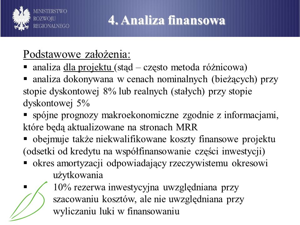 4. Analiza finansowa Podstawowe założenia: