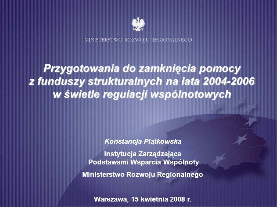 Przygotowania do zamknięcia pomocy z funduszy strukturalnych na lata 2004-2006 w świetle regulacji wspólnotowych