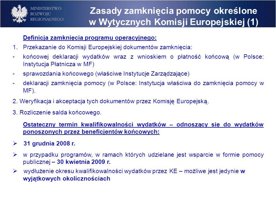 Zasady zamknięcia pomocy określone w Wytycznych Komisji Europejskiej (1)