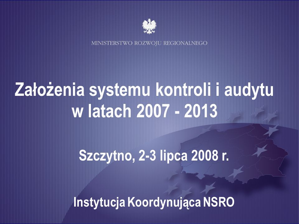 Założenia systemu kontroli i audytu w latach 2007 - 2013