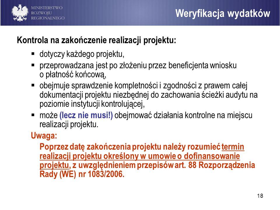 Weryfikacja wydatków Kontrola na zakończenie realizacji projektu: