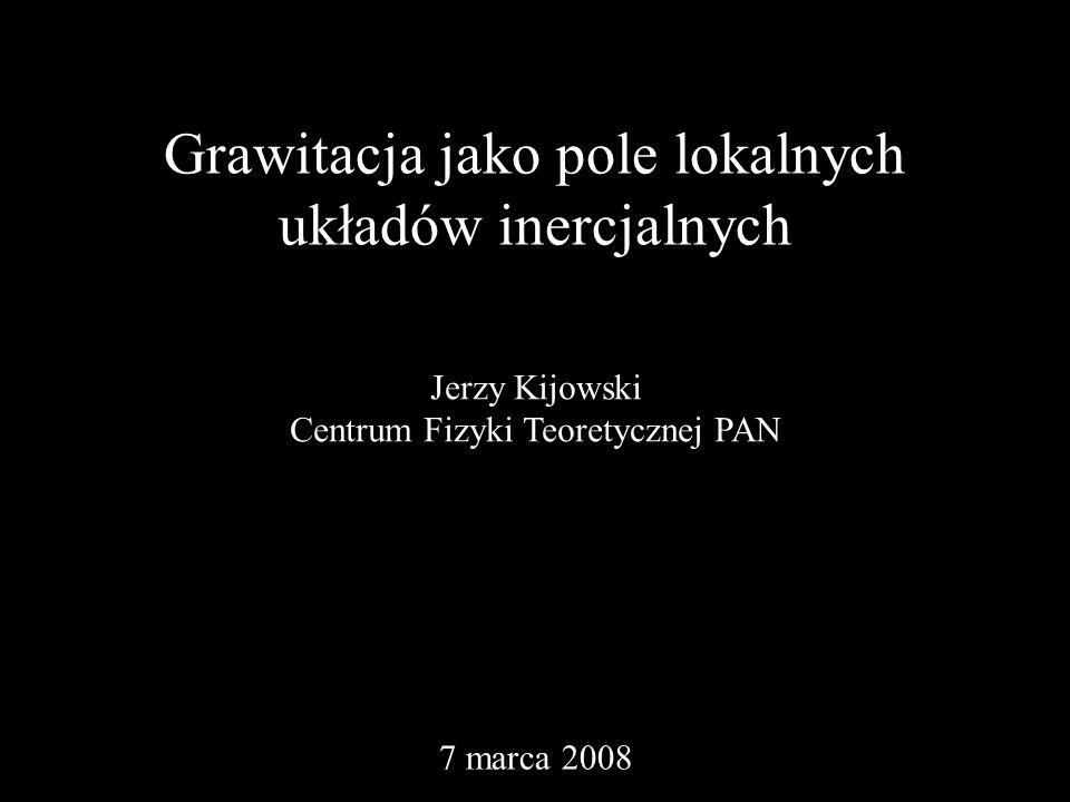 Grawitacja jako pole lokalnych układów inercjalnych