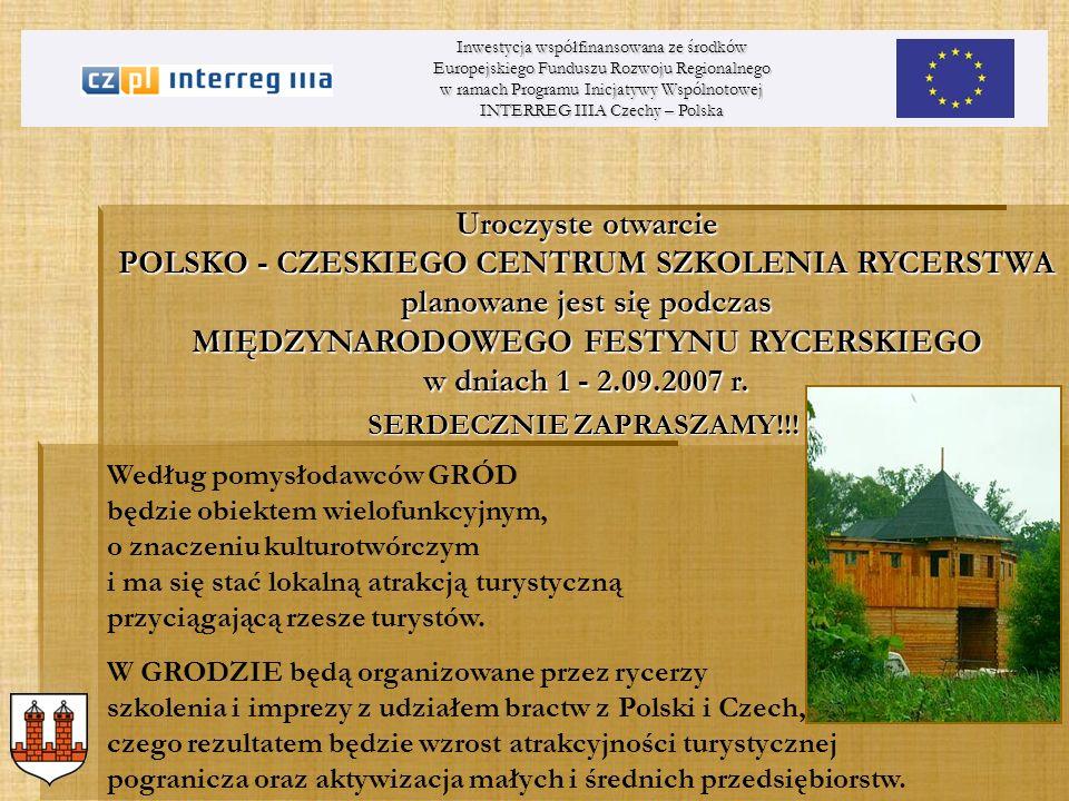 Uroczyste otwarcie POLSKO - CZESKIEGO CENTRUM SZKOLENIA RYCERSTWA