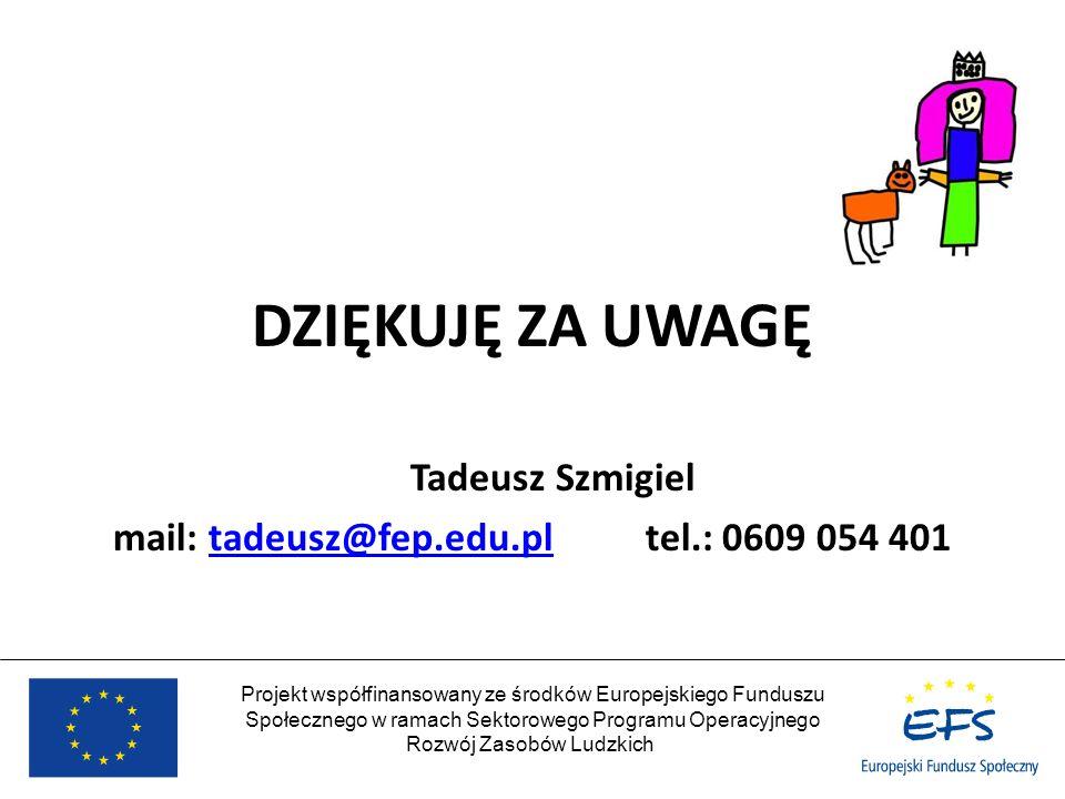 mail: tadeusz@fep.edu.pl tel.: 0609 054 401