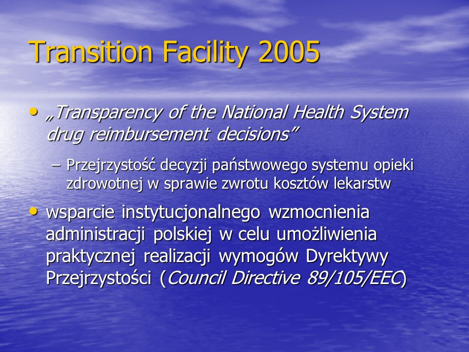 "Transition Facility 2005 ""Transparency of the National Health System drug reimbursement decisions"
