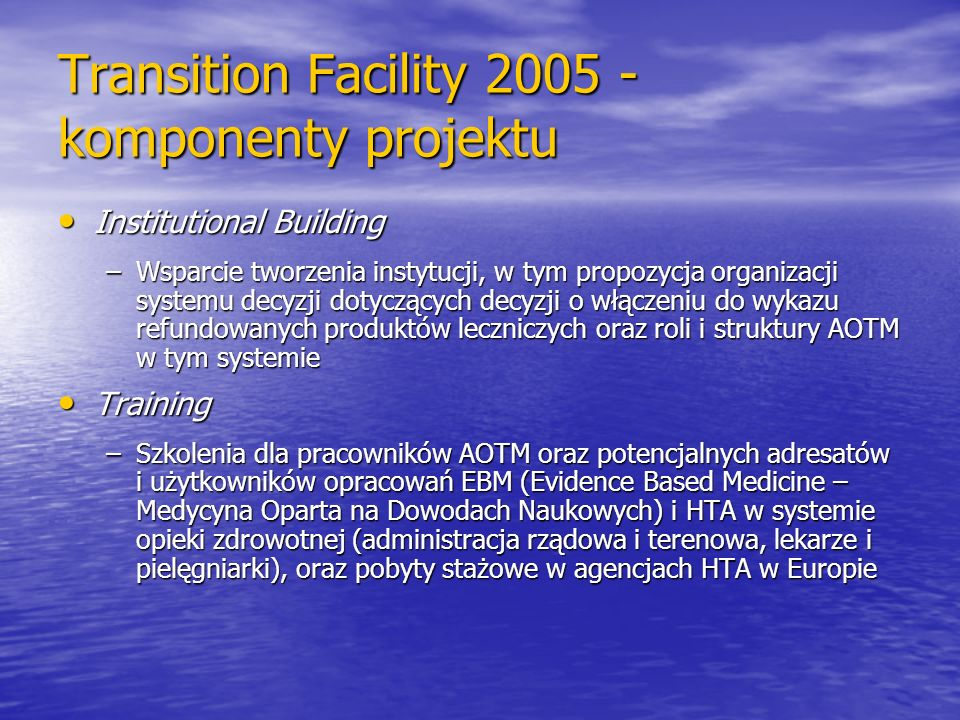 Transition Facility 2005 - komponenty projektu