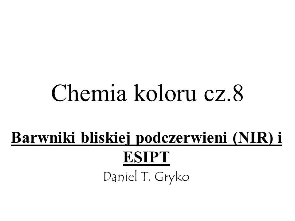Barwniki bliskiej podczerwieni (NIR) i ESIPT Daniel T. Gryko