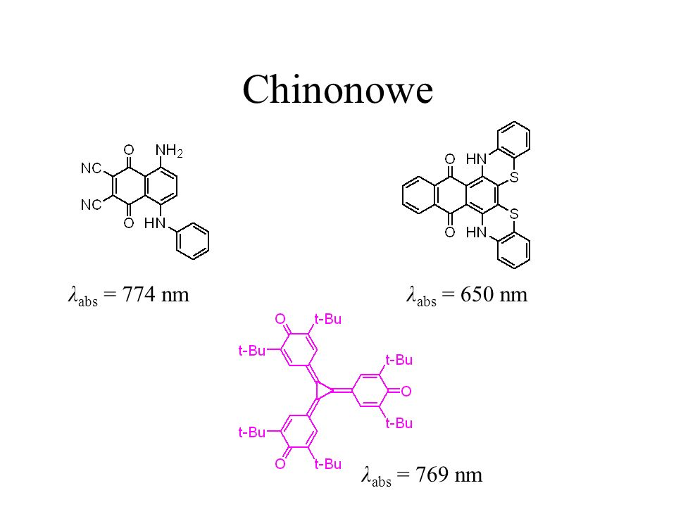 Chinonowe λabs = 774 nm λabs = 650 nm λabs = 769 nm