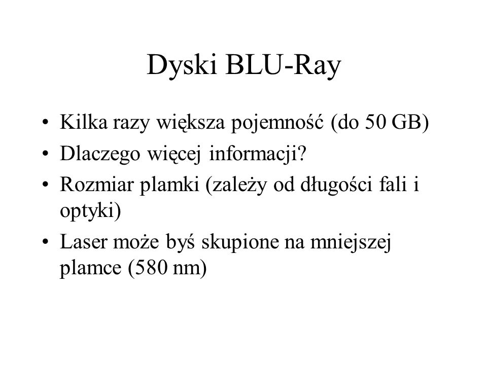 Dyski BLU-Ray Kilka razy większa pojemność (do 50 GB)
