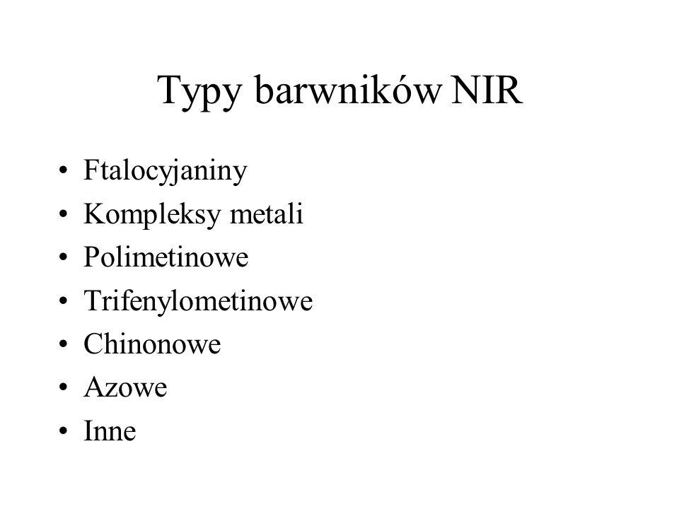 Typy barwników NIR Ftalocyjaniny Kompleksy metali Polimetinowe
