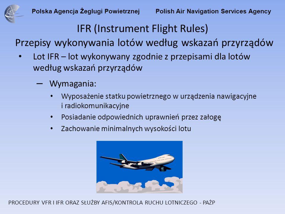 IFR (Instrument Flight Rules) Przepisy wykonywania lotów według wskazań przyrządów