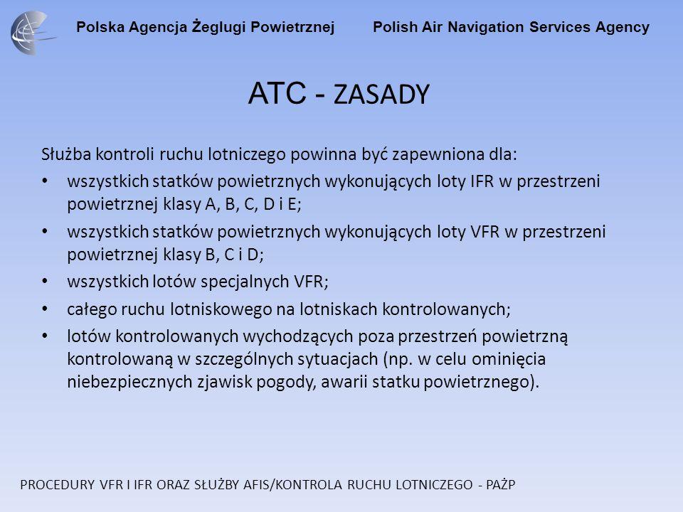 ATC - ZASADYSłużba kontroli ruchu lotniczego powinna być zapewniona dla: