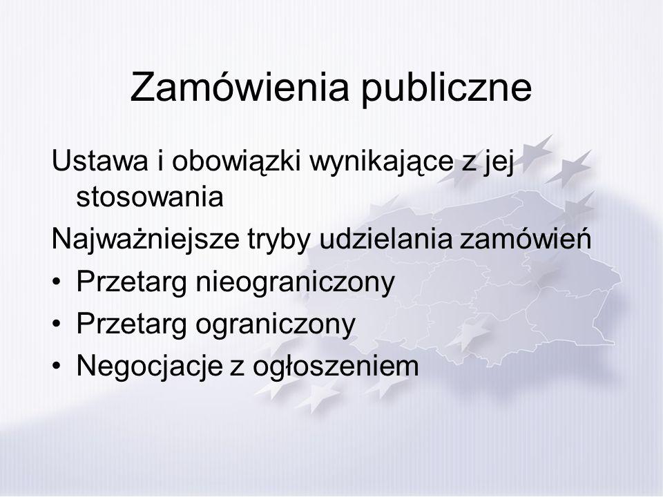 Zamówienia publiczne Ustawa i obowiązki wynikające z jej stosowania