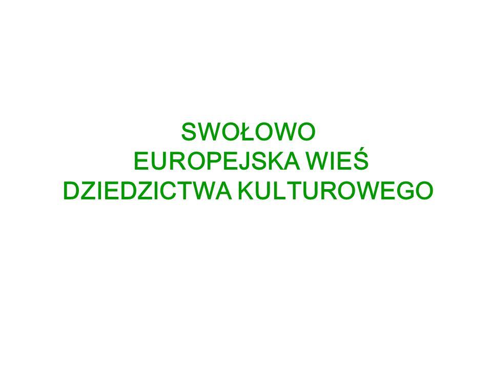 SWOŁOWO EUROPEJSKA WIEŚ DZIEDZICTWA KULTUROWEGO