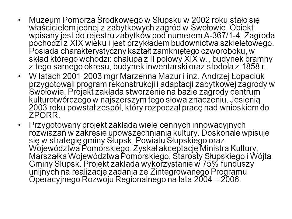 Muzeum Pomorza Środkowego w Słupsku w 2002 roku stało się właścicielem jednej z zabytkowych zagród w Swołowie. Obiekt wpisany jest do rejestru zabytków pod numerem A-367/1-4. Zagroda pochodzi z XIX wieku i jest przykładem budownictwa szkieletowego. Posiada charakterystyczny kształt zamkniętego czworoboku, w skład którego wchodzi: chałupa z II połowy XIX w., budynek bramny z tego samego okresu, budynek inwentarski oraz stodoła z 1858 r.