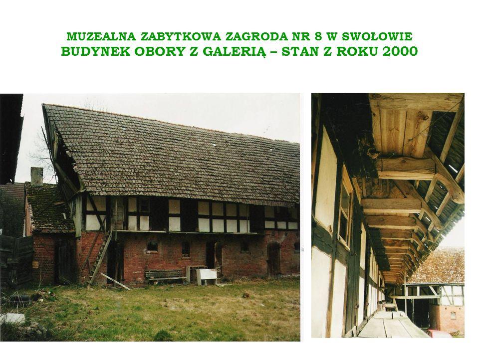 MUZEALNA ZABYTKOWA ZAGRODA NR 8 W SWOŁOWIE BUDYNEK OBORY Z GALERIĄ – STAN Z ROKU 2000