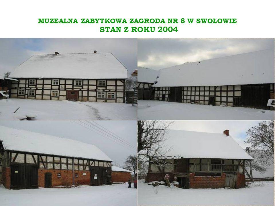 MUZEALNA ZABYTKOWA ZAGRODA NR 8 W SWOŁOWIE STAN Z ROKU 2004
