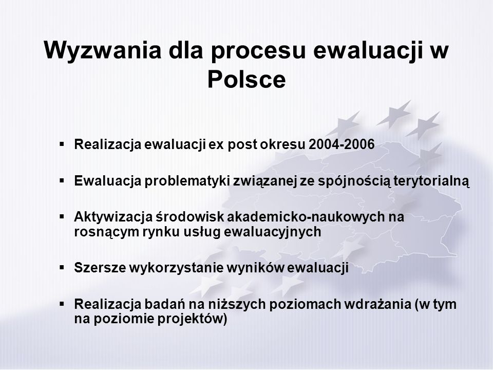 Wyzwania dla procesu ewaluacji w Polsce
