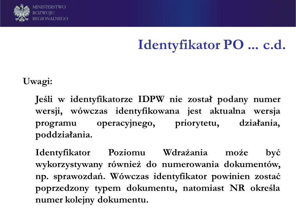Identyfikator PO ... c.d. Uwagi: