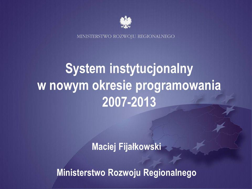 System instytucjonalny w nowym okresie programowania 2007-2013