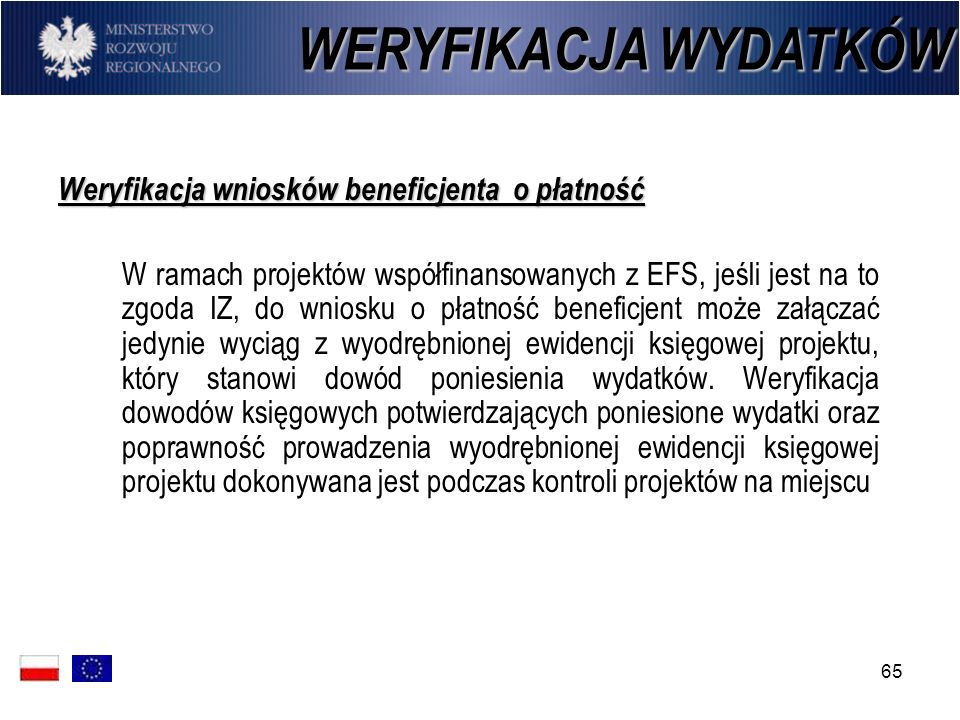WERYFIKACJA WYDATKÓW Weryfikacja wniosków beneficjenta o płatność