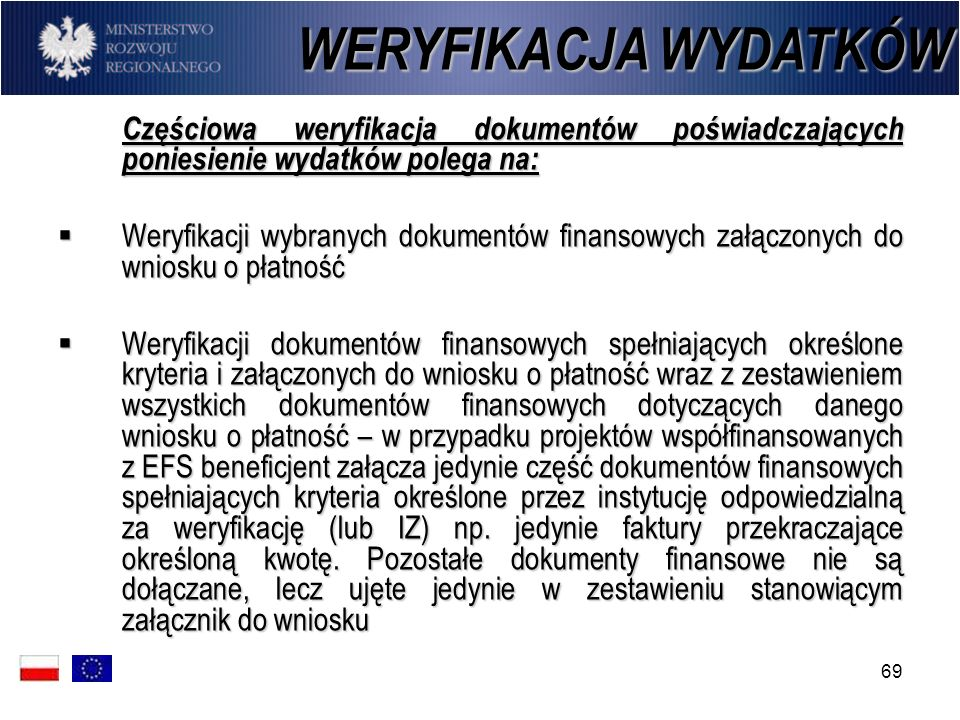 WERYFIKACJA WYDATKÓW Częściowa weryfikacja dokumentów poświadczających poniesienie wydatków polega na: