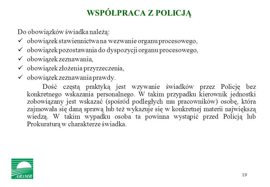 WSPÓŁPRACA Z POLICJĄ Do obowiązków świadka należą: