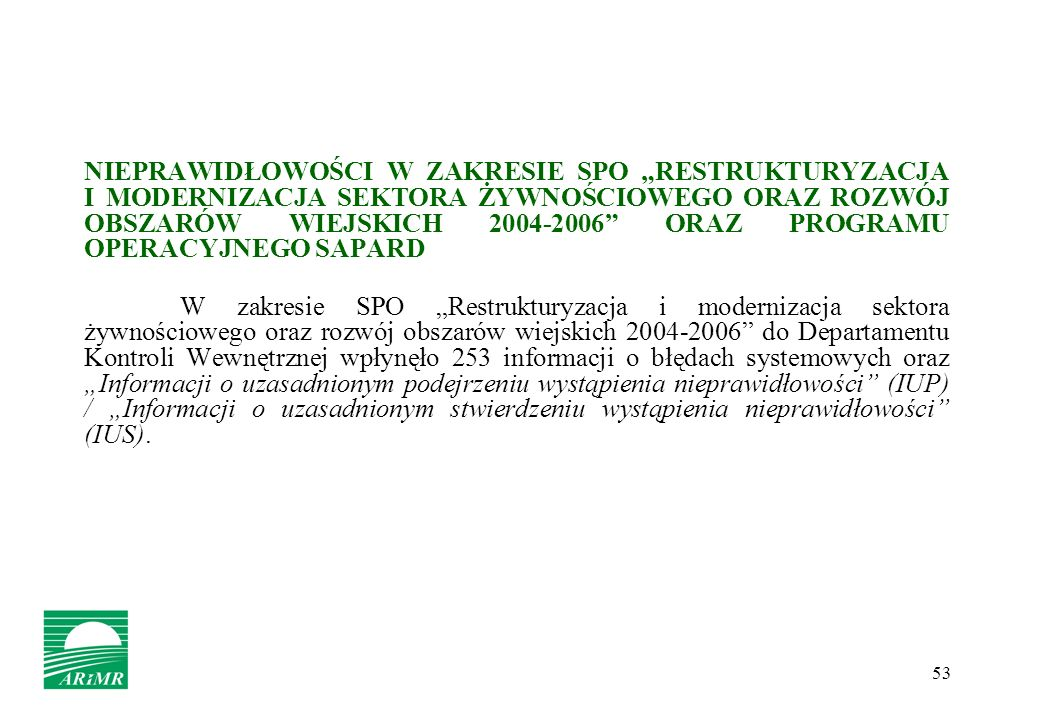 """NIEPRAWIDŁOWOŚCI W ZAKRESIE SPO """"RESTRUKTURYZACJA I MODERNIZACJA SEKTORA ŻYWNOŚCIOWEGO ORAZ ROZWÓJ OBSZARÓW WIEJSKICH 2004-2006 ORAZ PROGRAMU OPERACYJNEGO SAPARD"""