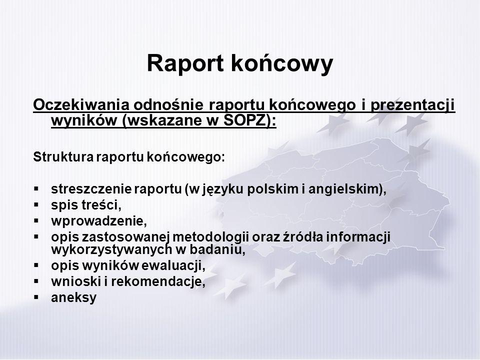 Raport końcowy Oczekiwania odnośnie raportu końcowego i prezentacji wyników (wskazane w SOPZ): Struktura raportu końcowego: