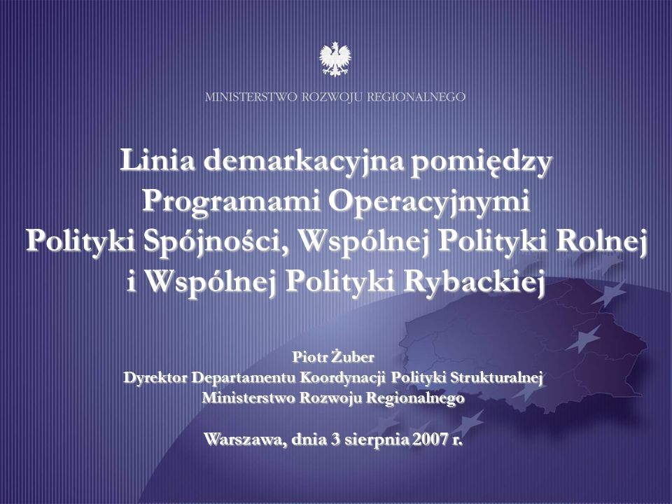 Linia demarkacyjna pomiędzy Programami Operacyjnymi Polityki Spójności, Wspólnej Polityki Rolnej i Wspólnej Polityki Rybackiej