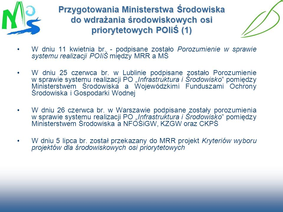 Przygotowania Ministerstwa Środowiska do wdrażania środowiskowych osi priorytetowych POIiŚ (1)