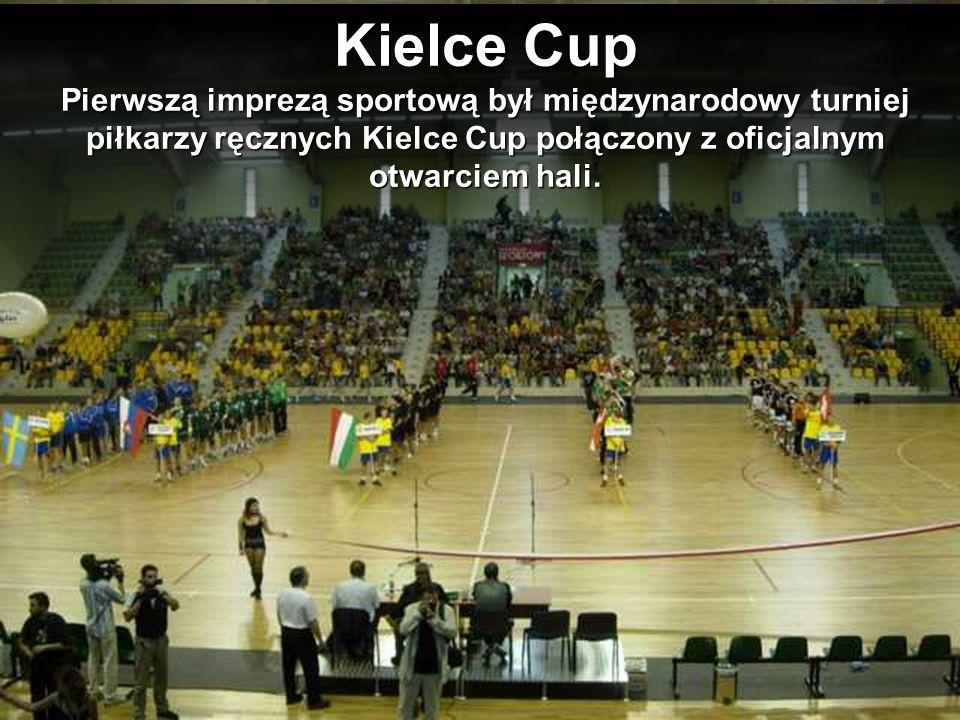 Kielce Cup Pierwszą imprezą sportową był międzynarodowy turniej piłkarzy ręcznych Kielce Cup połączony z oficjalnym otwarciem hali.
