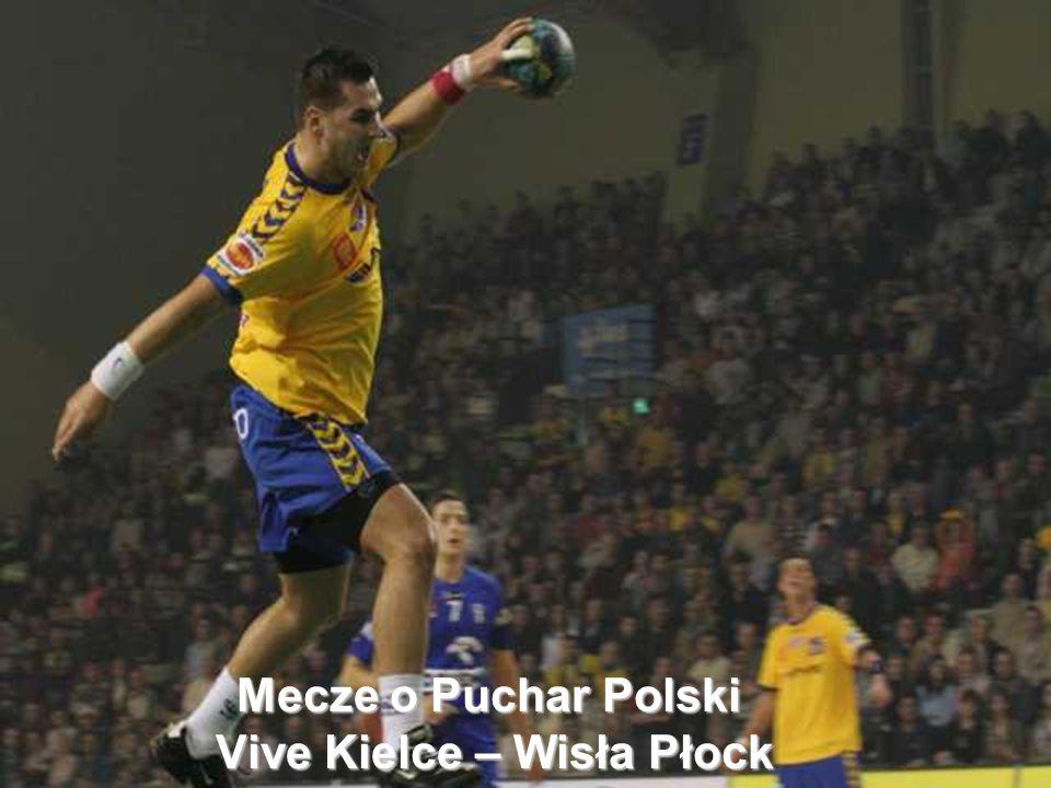 Mecze o Puchar Polski Vive Kielce – Wisła Płock
