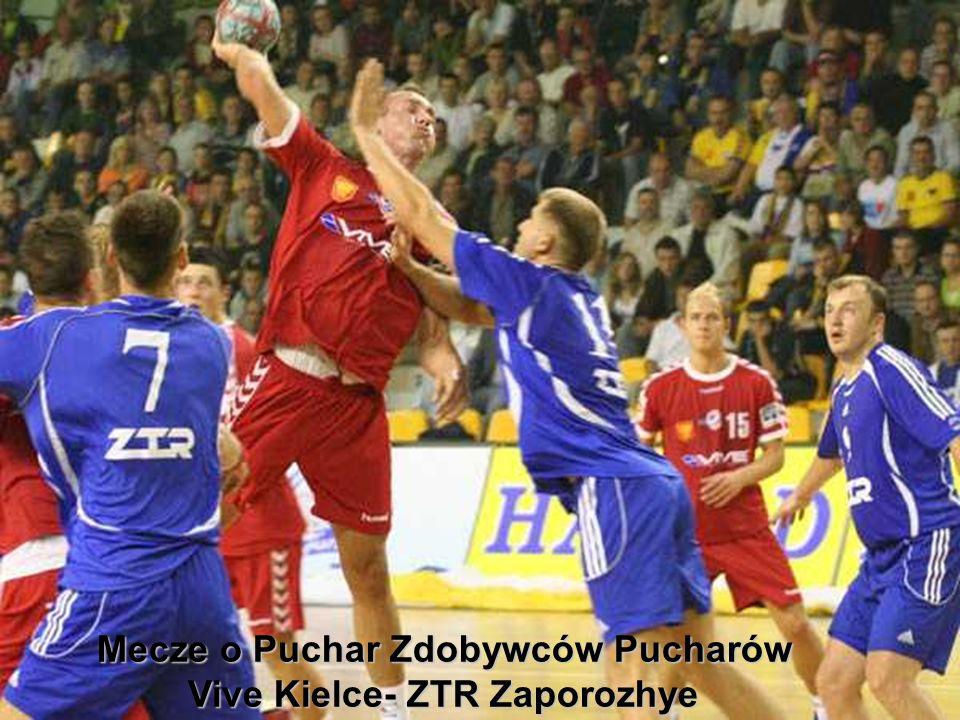 Mecze o Puchar Zdobywców Pucharów Vive Kielce- ZTR Zaporozhye