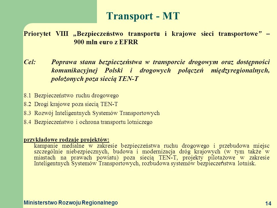 """Transport - MT Priorytet VIII """"Bezpieczeństwo transportu i krajowe sieci transportowe – 900 mln euro z EFRR."""