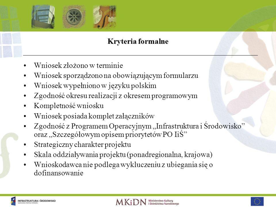 Kryteria formalne Wniosek złożono w terminie. Wniosek sporządzono na obowiązującym formularzu. Wniosek wypełniono w języku polskim.