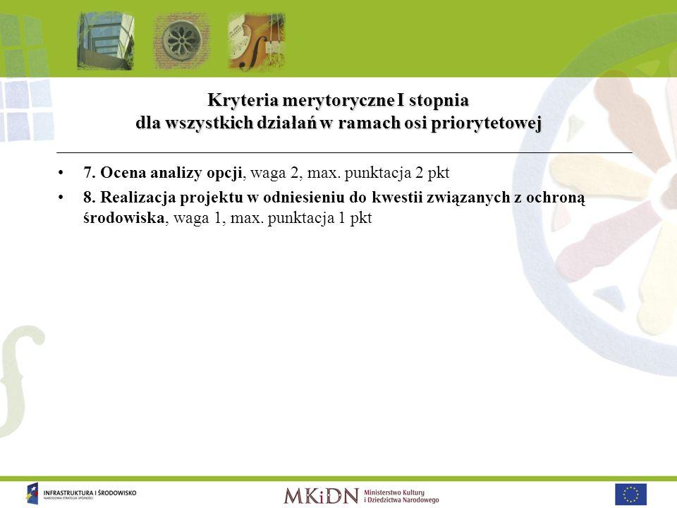 Kryteria merytoryczne I stopnia dla wszystkich działań w ramach osi priorytetowej