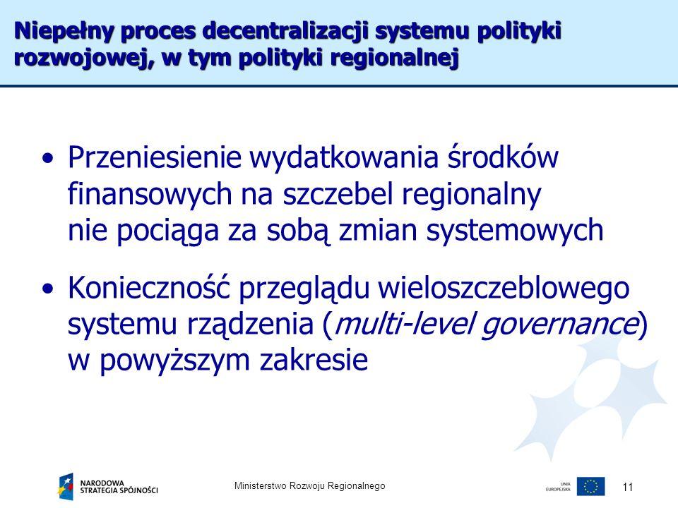 Niepełny proces decentralizacji systemu polityki rozwojowej, w tym polityki regionalnej